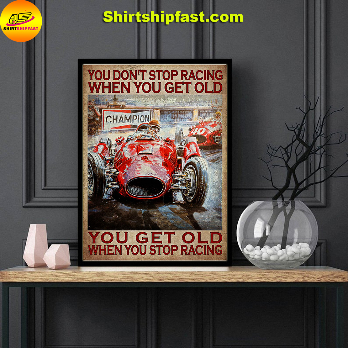Drag racing You don't stop racing when you get old poster - Picture 2