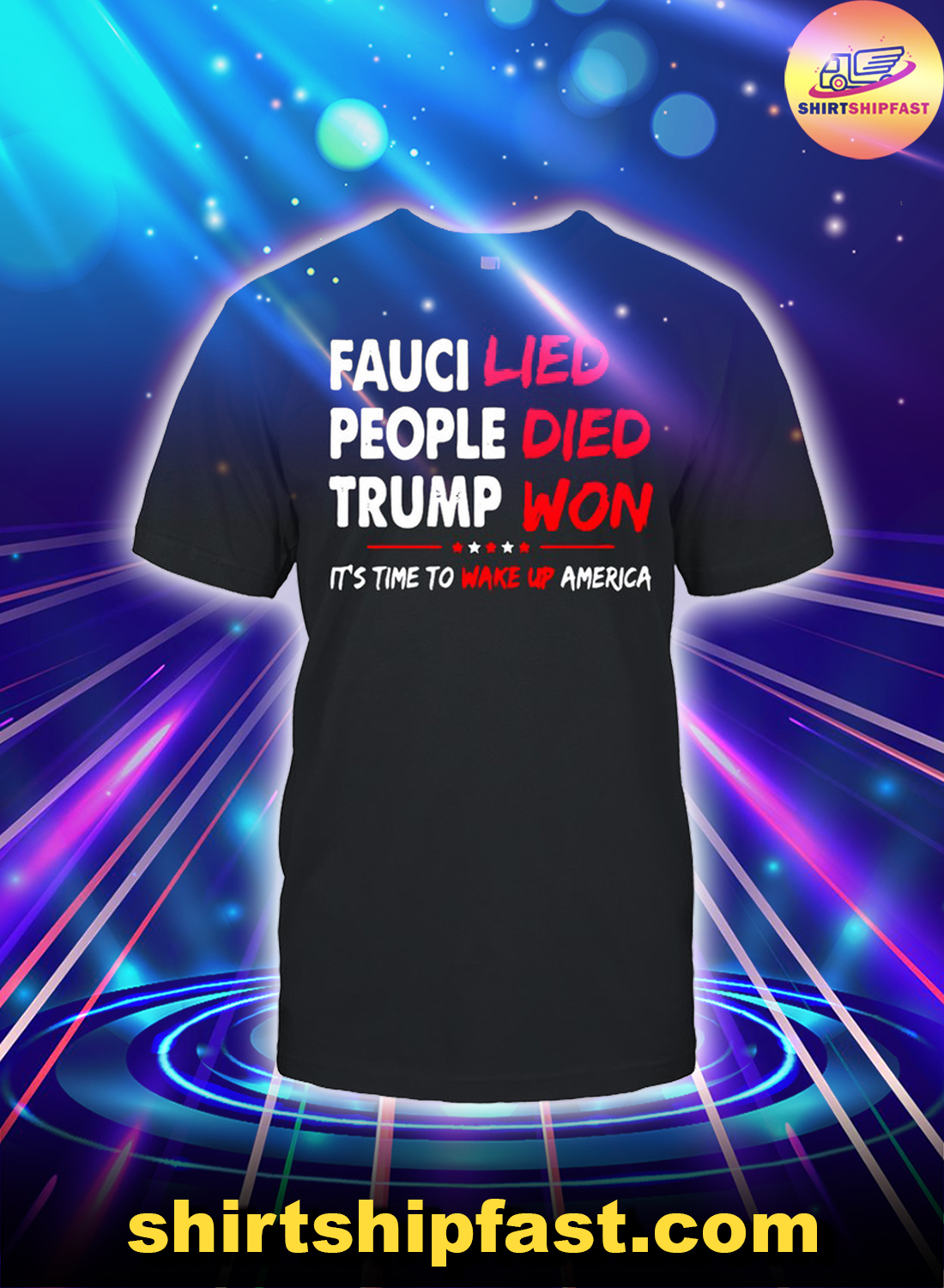 Fauci lied people died Trump won It's time to wake up America shirt