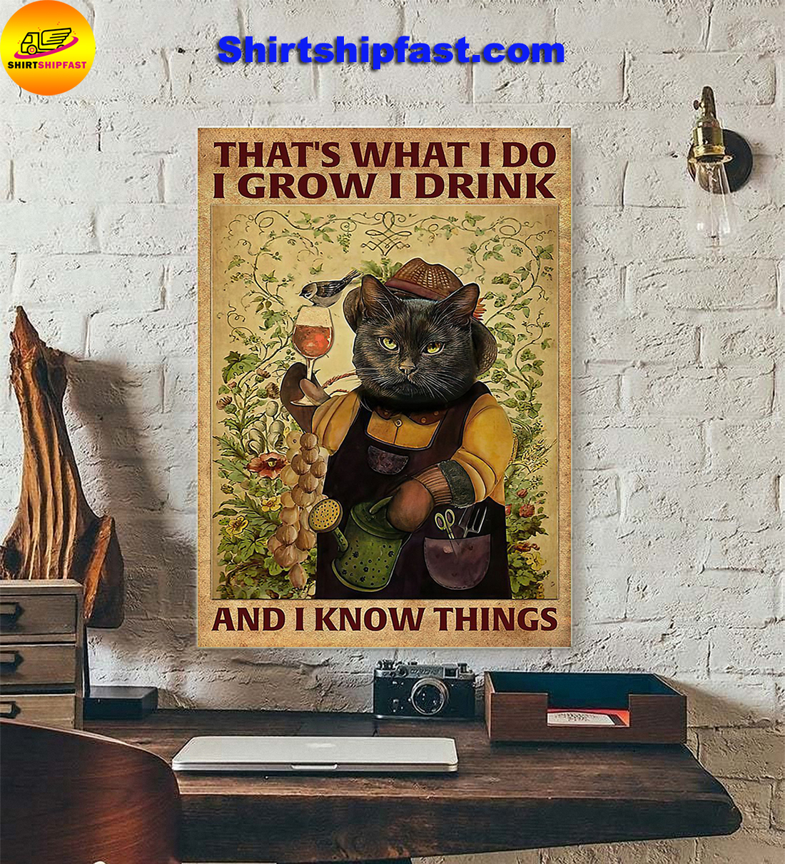 Garden Black cat That's what I do I grow I drink and I know things poster