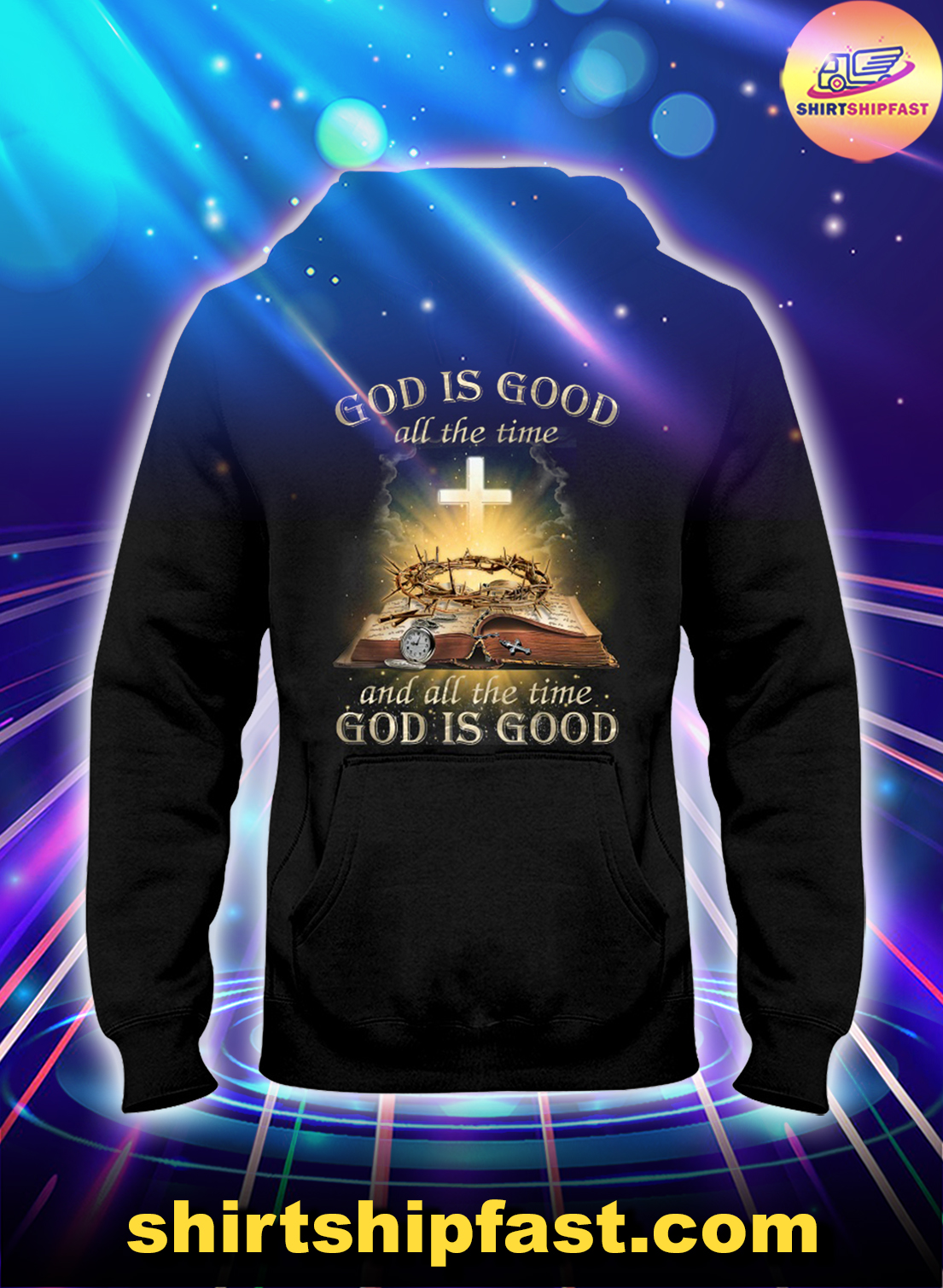 God is good all the time annd all the time god is good hoodie