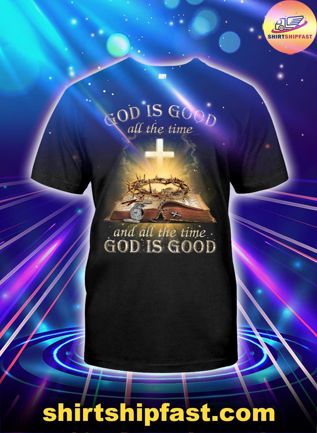 God is good all the time annd all the time god is good shirt