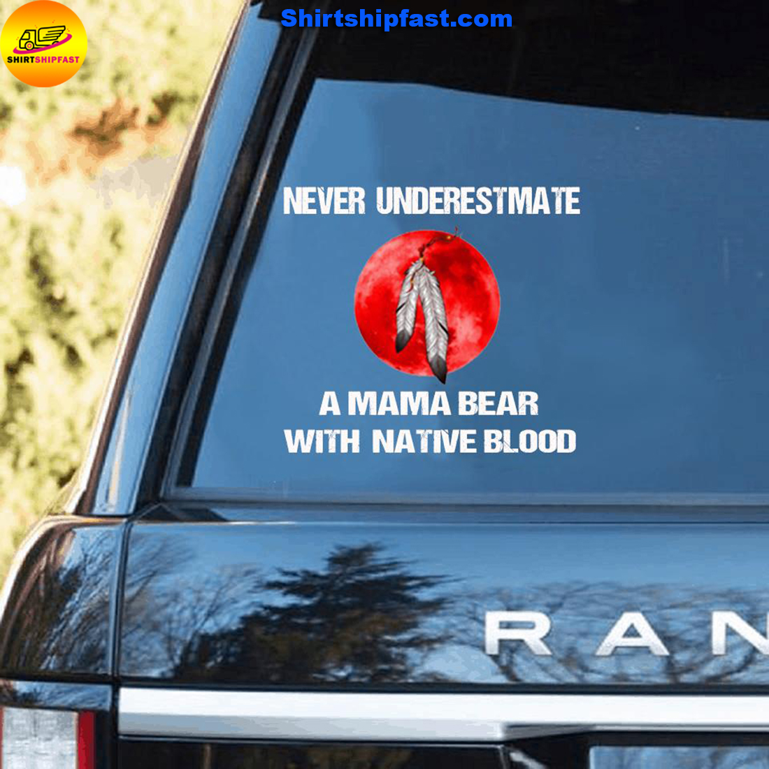 Native American Never underestimate a mama bear with native blood car sticker