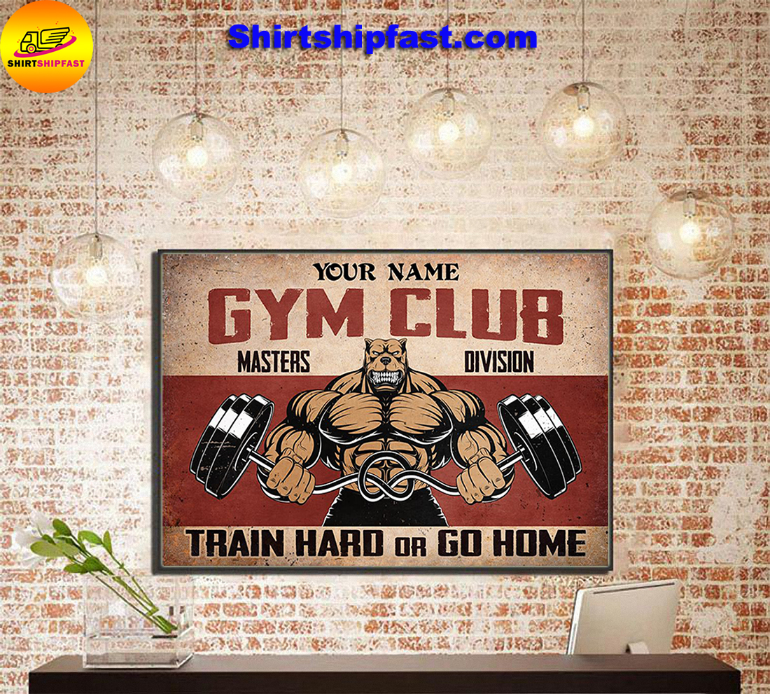 Personalized custom name Pitbull Gym club masters division train hard or go home poster
