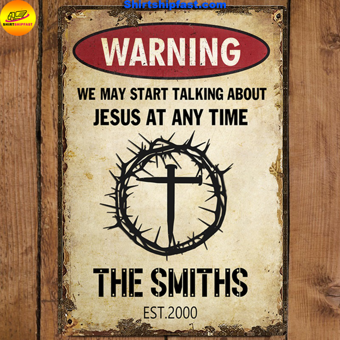 Personalized name Warning we may start talking about Jesus at any time metal sign