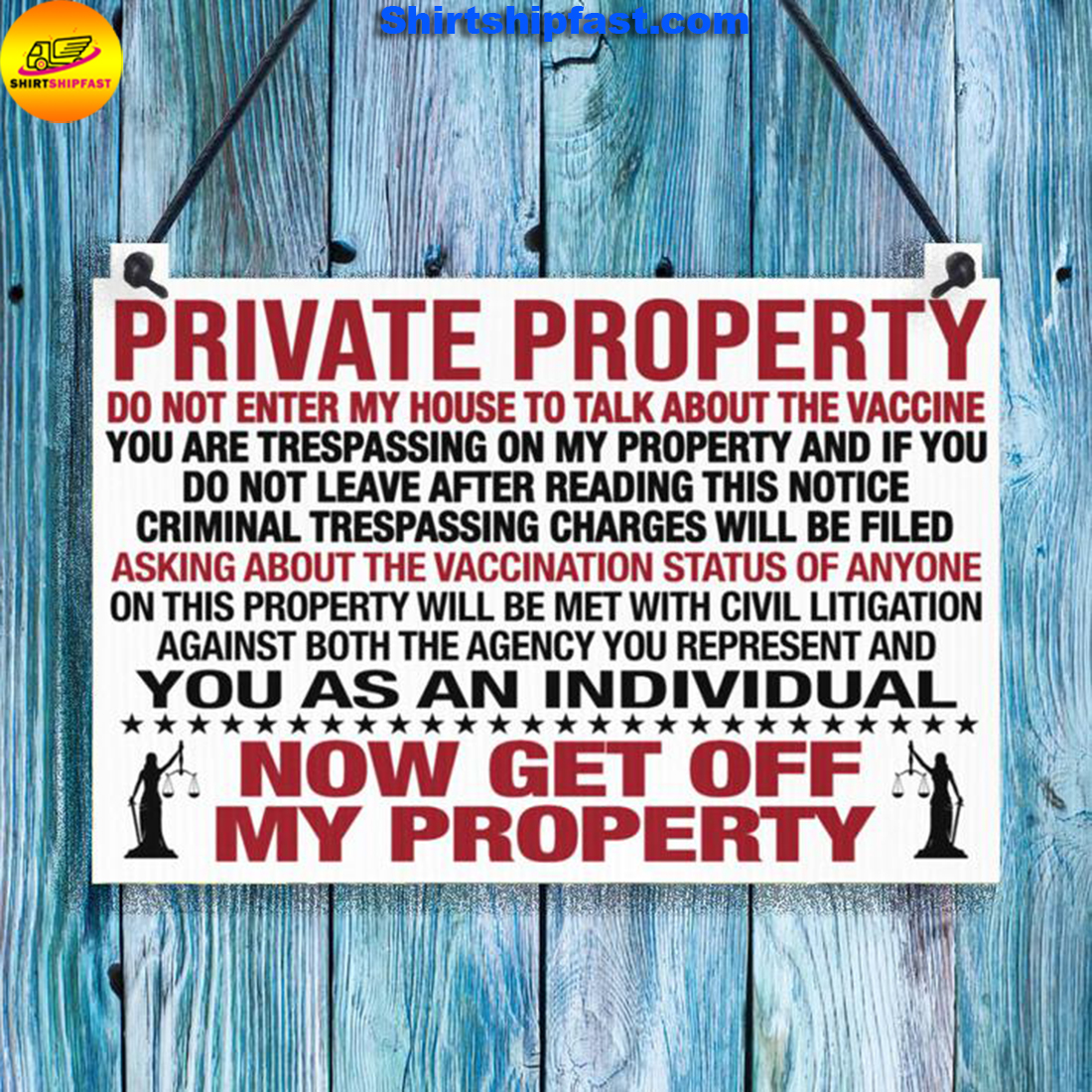 Private property do not enter my house to talk about the vaccine hanging sign