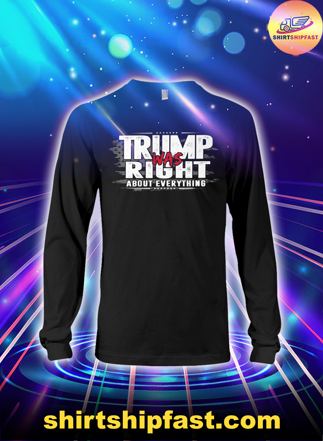 Trump was right about everything long sleeve tee