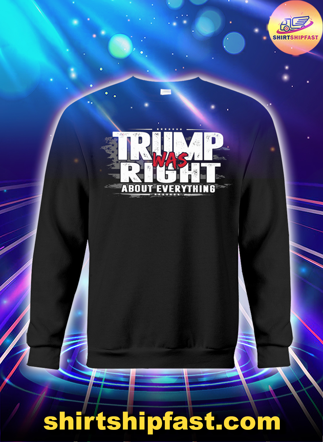 Trump was right about everything sweatshirt