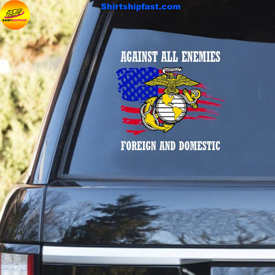 US Marine Corps Against all enemies foreign and domestic car sticker