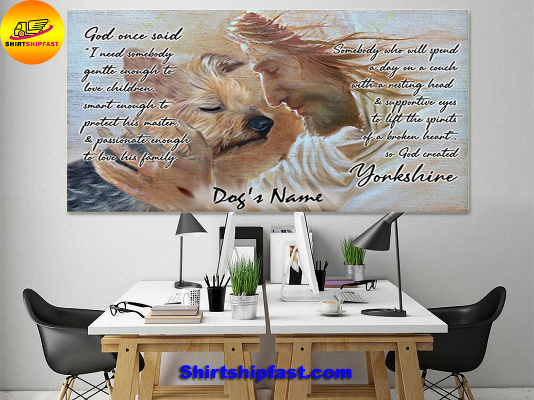 Yorkshire God once said I need somebody gentte enough to love children custom name poster