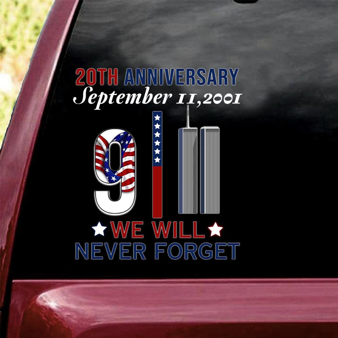 20th anniversary September 11 2001 we will never forget sticker decal