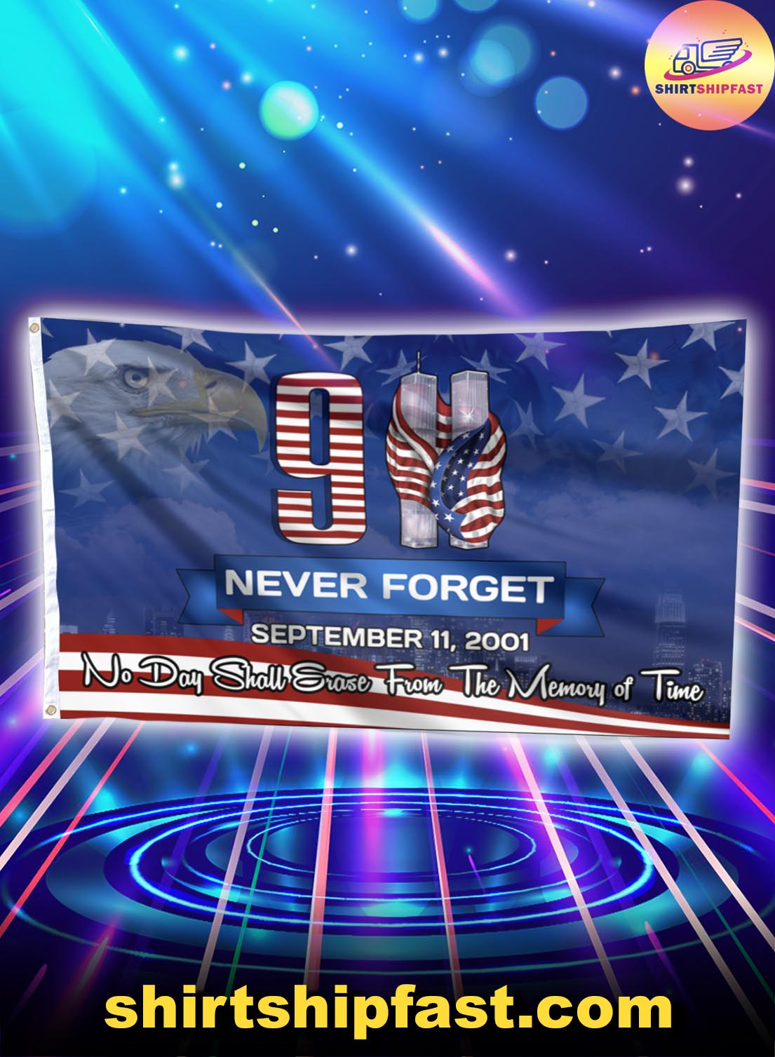 9 11 Never forget No day shall erase from the memory of time flag - Picture 1