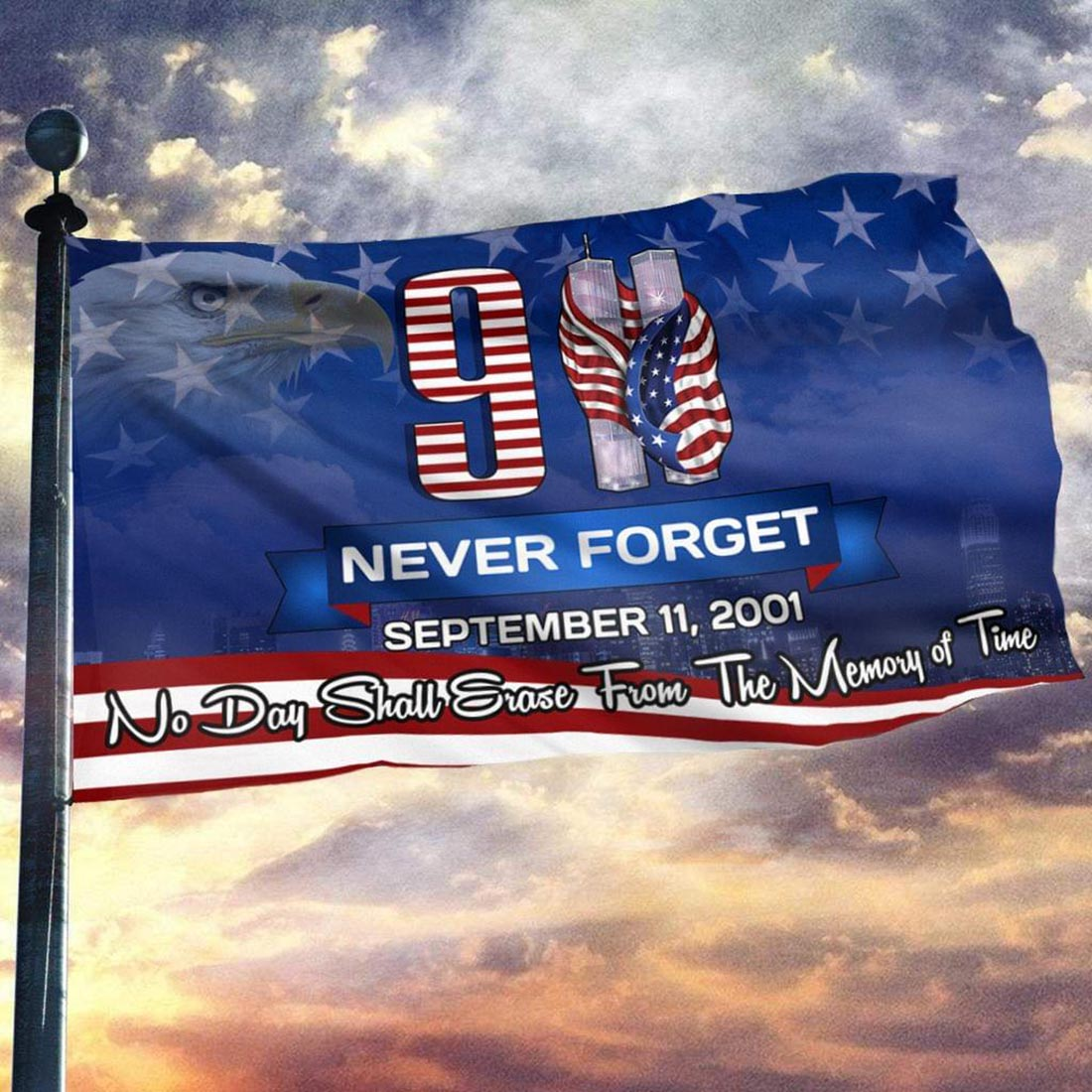 9 11 Never forget No day shall erase from the memory of time flag