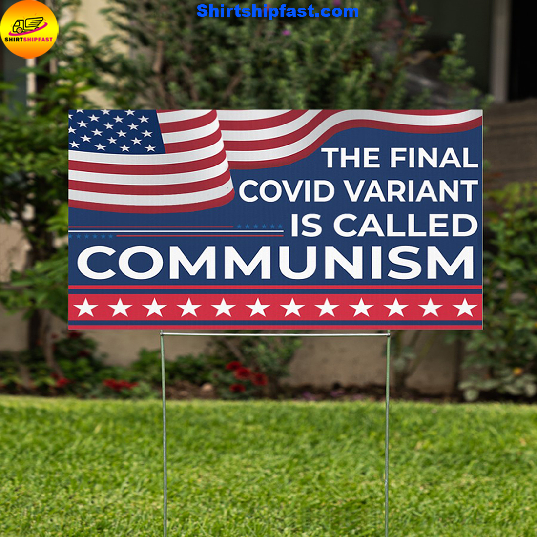 America The finnal covid variant is called communism yard sign
