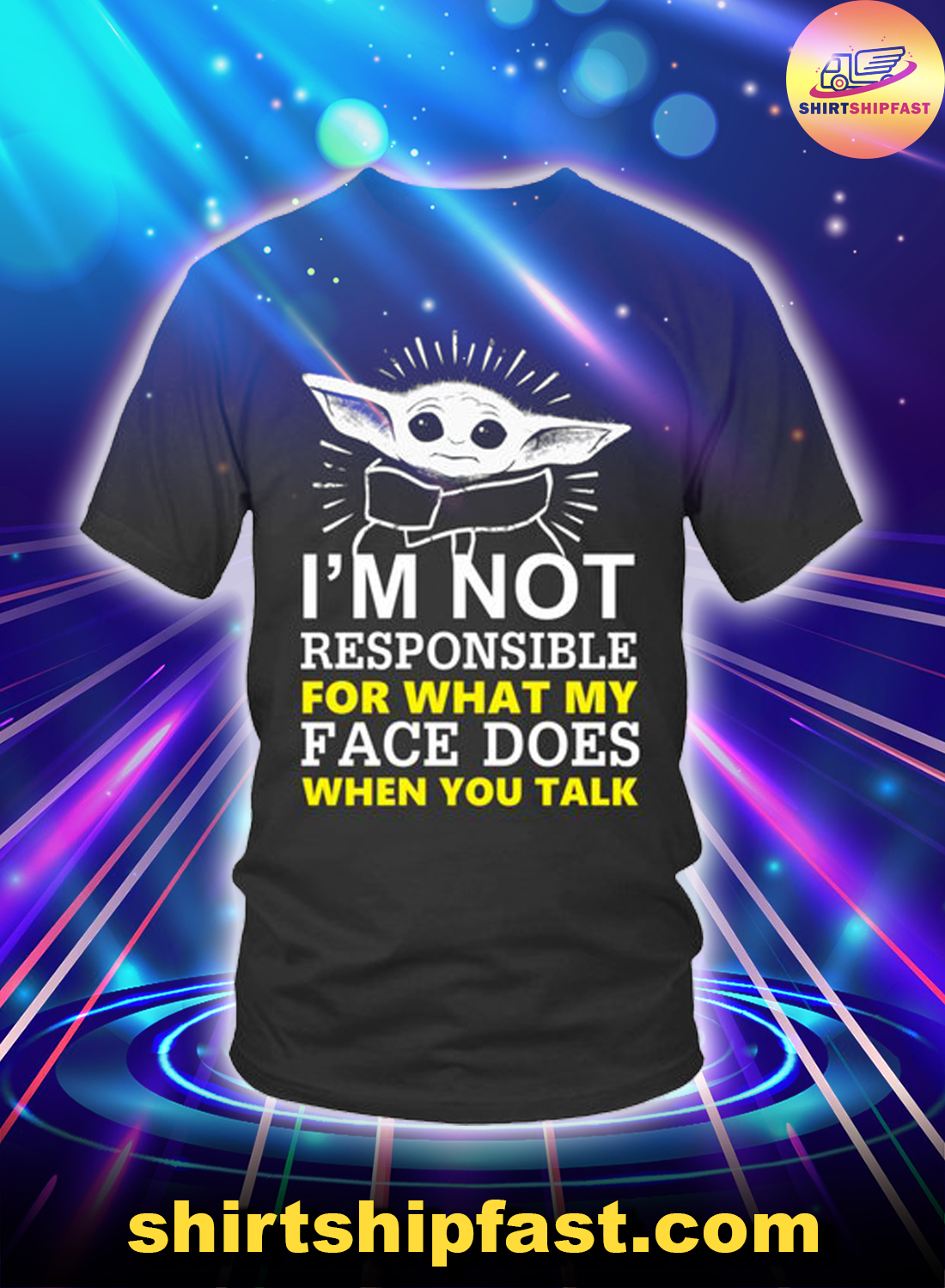 Baby Yoda I'm not responsible for what my face does when you talk shirt