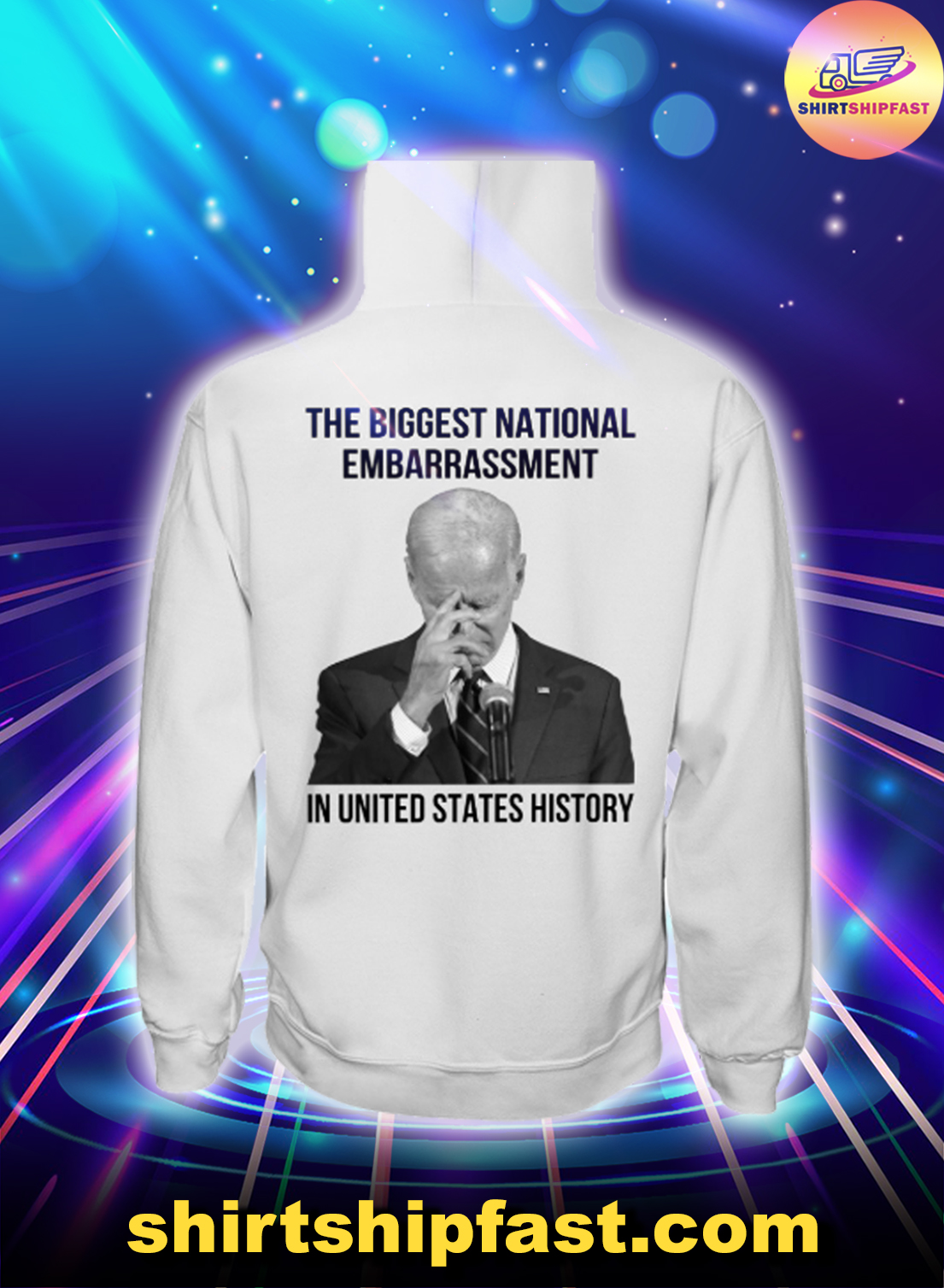 Biden The biggest national embarrassment in United States history hoodie