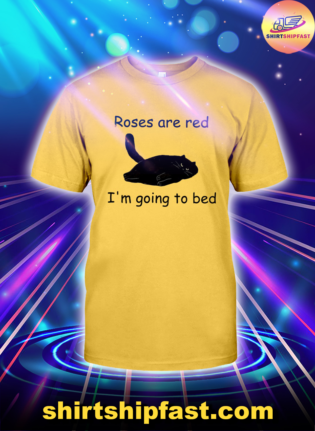 Black cat Roses are red I'm going to bed shirt