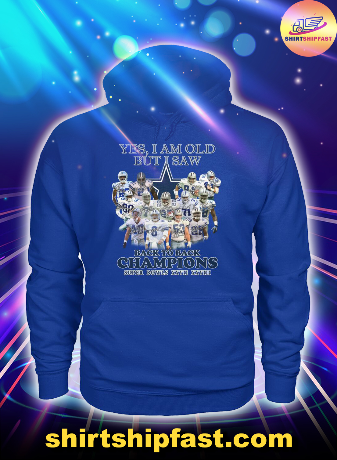 Dallas Cowboys Yes I am old but I saw back to back champions super bowls XXVII XXVIII hoodie