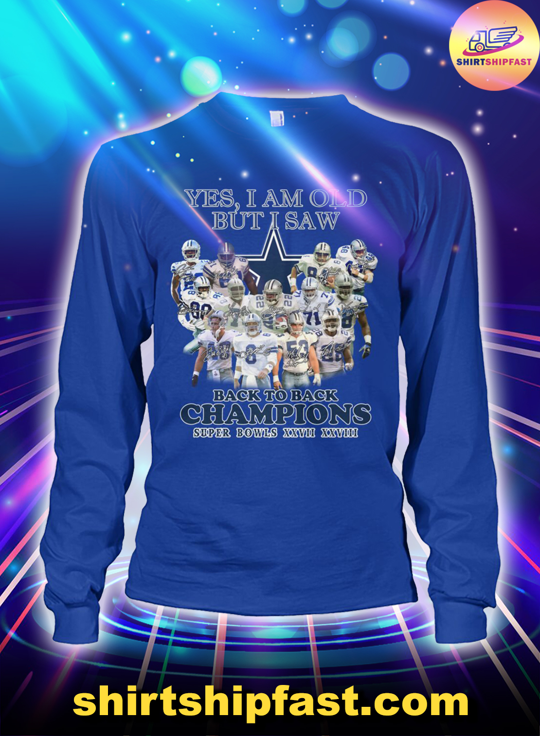 Dallas Cowboys Yes I am old but I saw back to back champions super bowls XXVII XXVIII long sleeve tee
