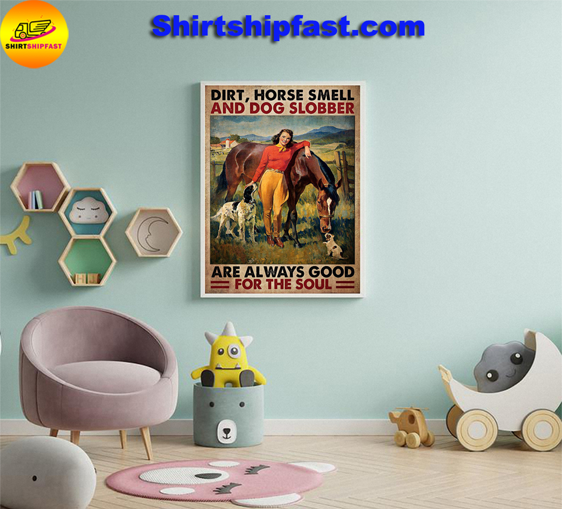 Dirt horse smell and god slobber are always good for the sould poster - Picture 1