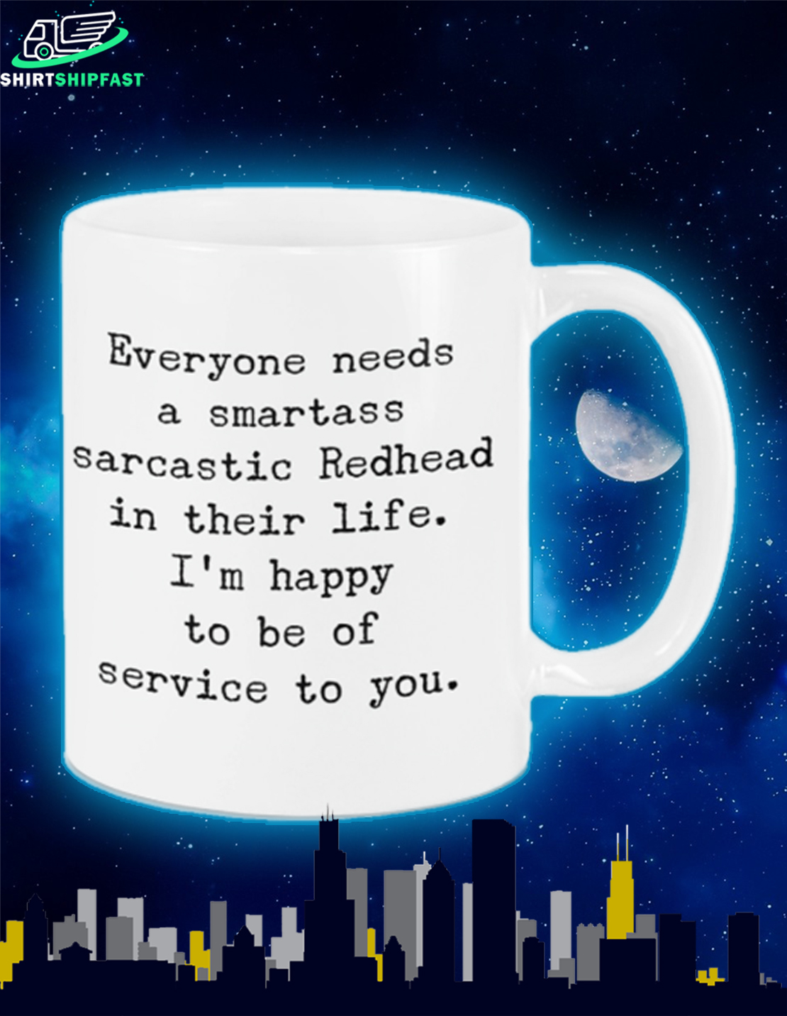 Everyone needs a smartass sarcastic redhead in their life mug - Picture 1