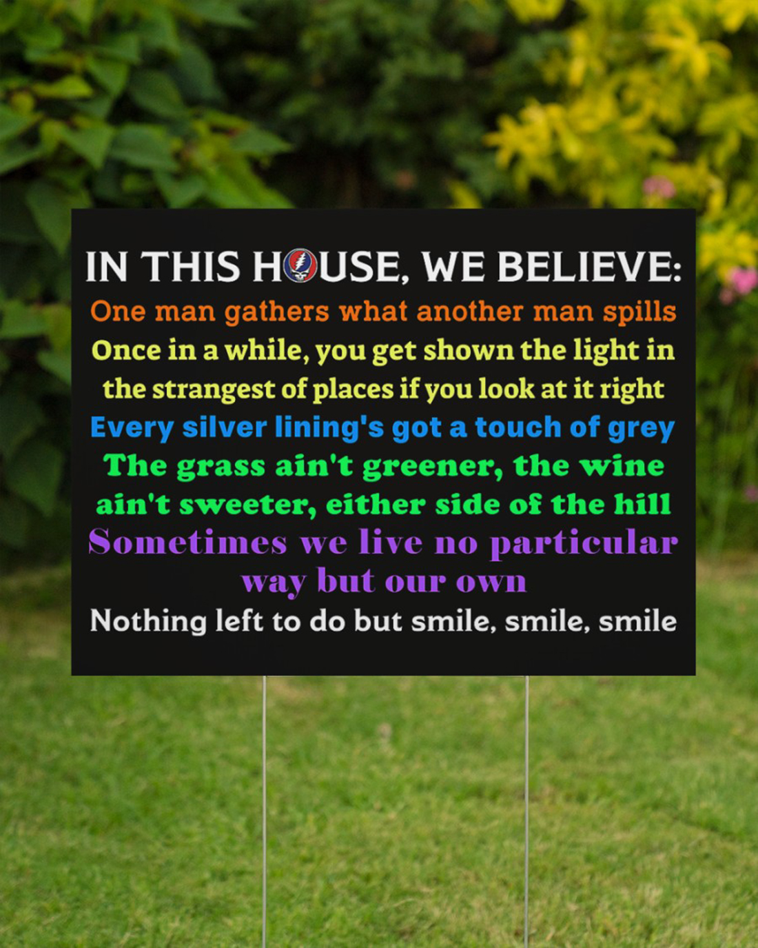 Grateful Dead In this house we believe one man gathers what another man spills yard sign