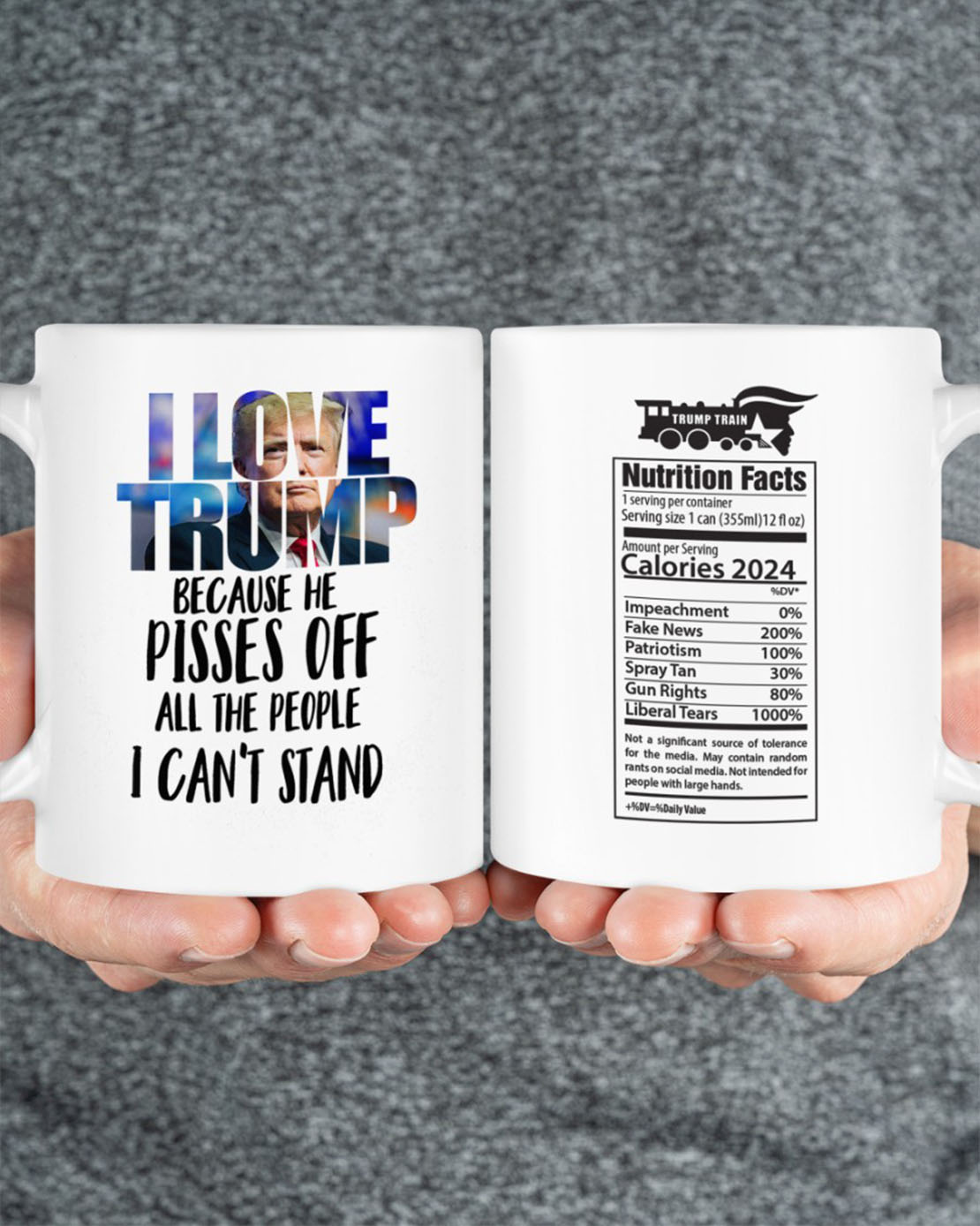 I love Trump nutrition facts mug - Picture 1