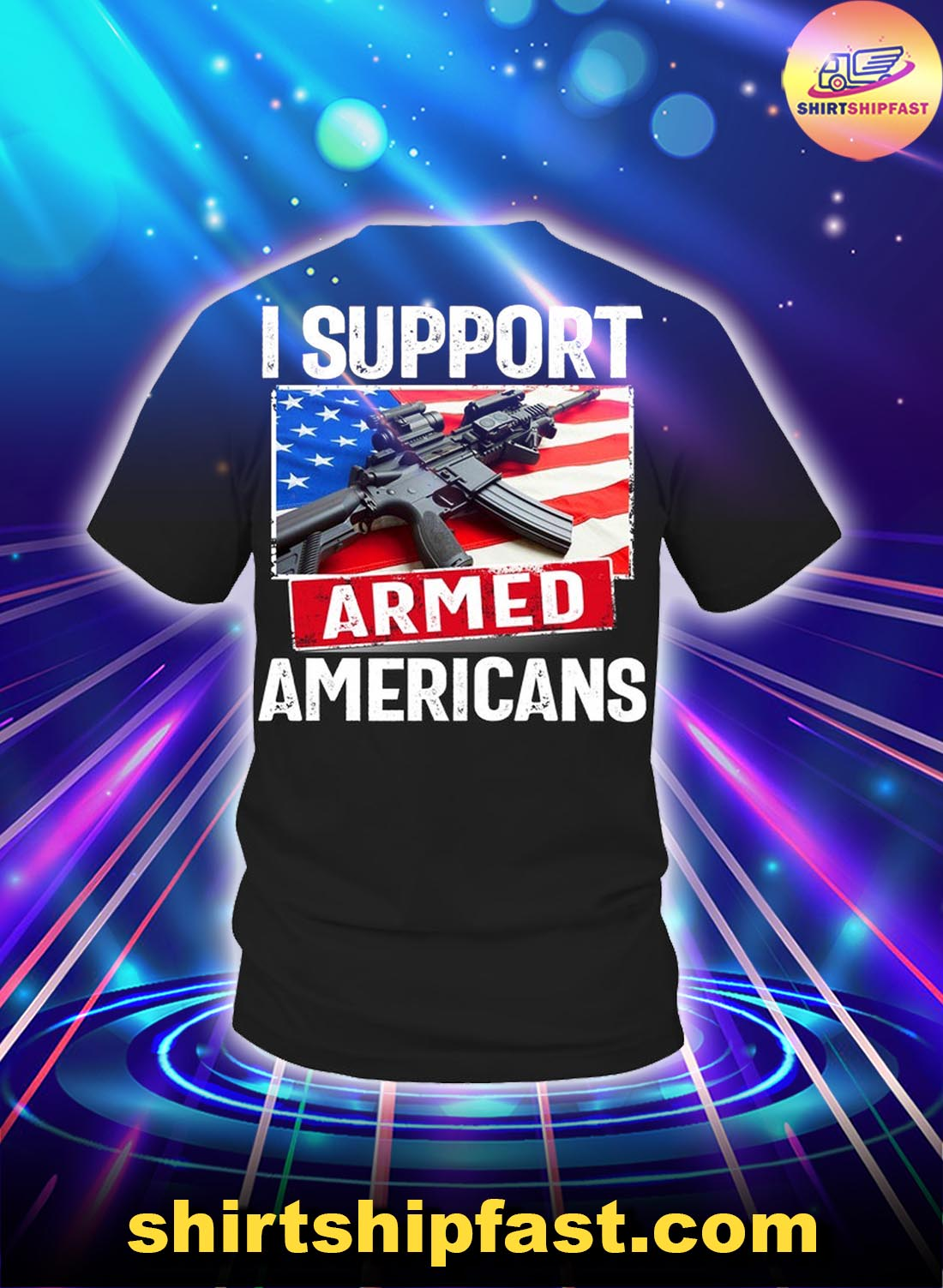 I supports Armed Americans shirt