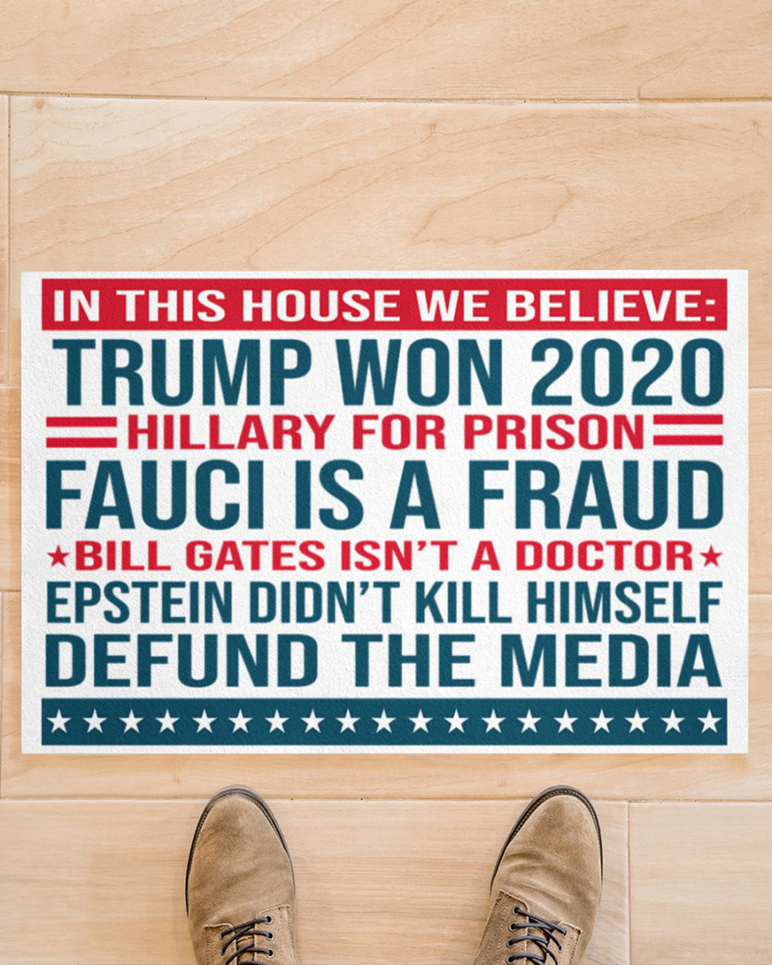 In this house we believe Trump won 2020 Bill gates isn't a doctor defund the media doormat
