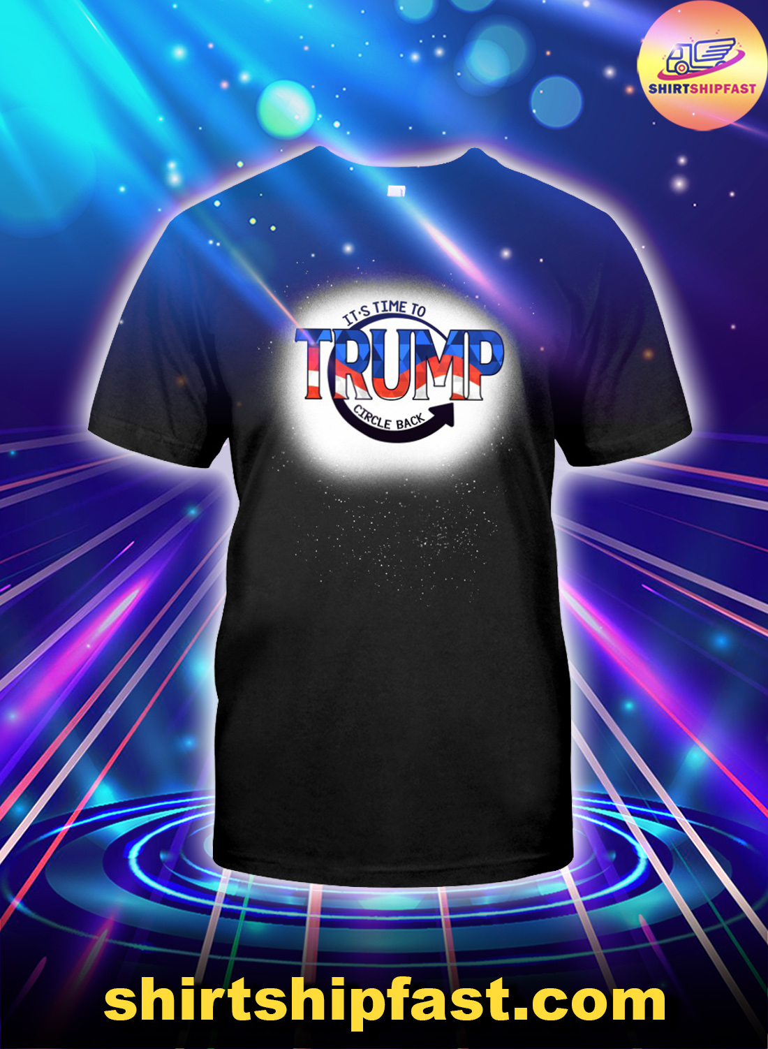 It's time to Trump circle back shirt