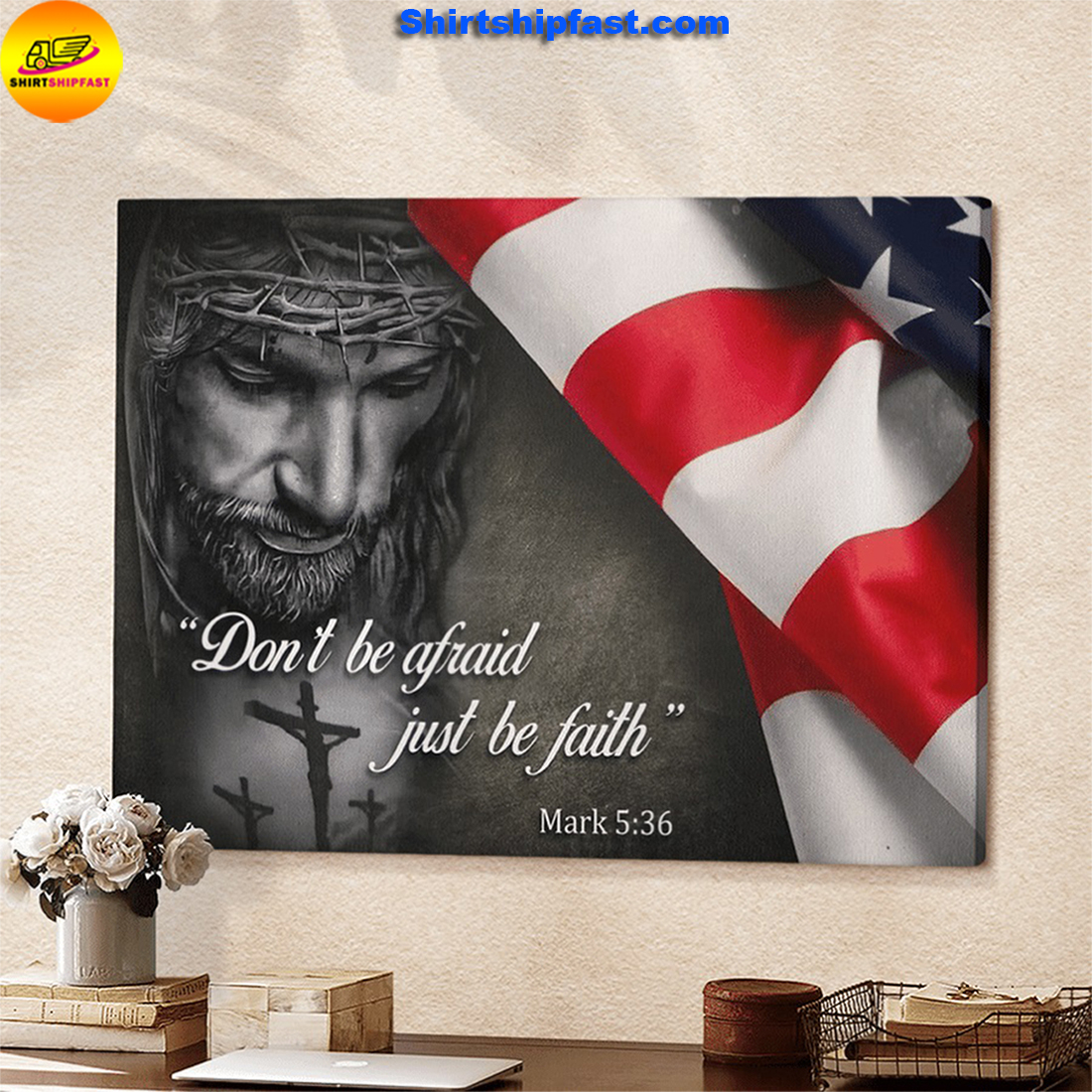 Jesus Don't be afraid just be faith America canvas