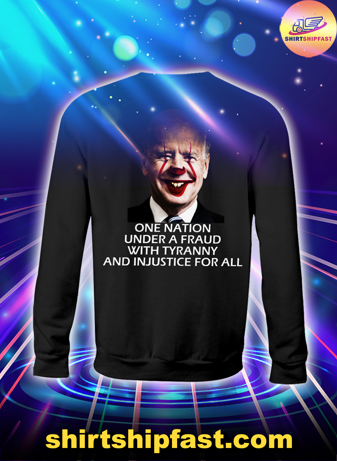 Joker Biden One nation under a fraud with tyranny and injustice for all sweatshirt