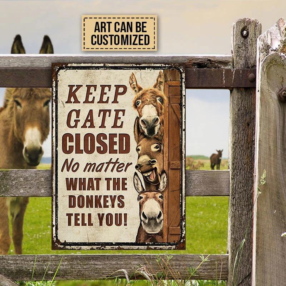 Keep gate closed no matter what the donkeys tell you metal sign