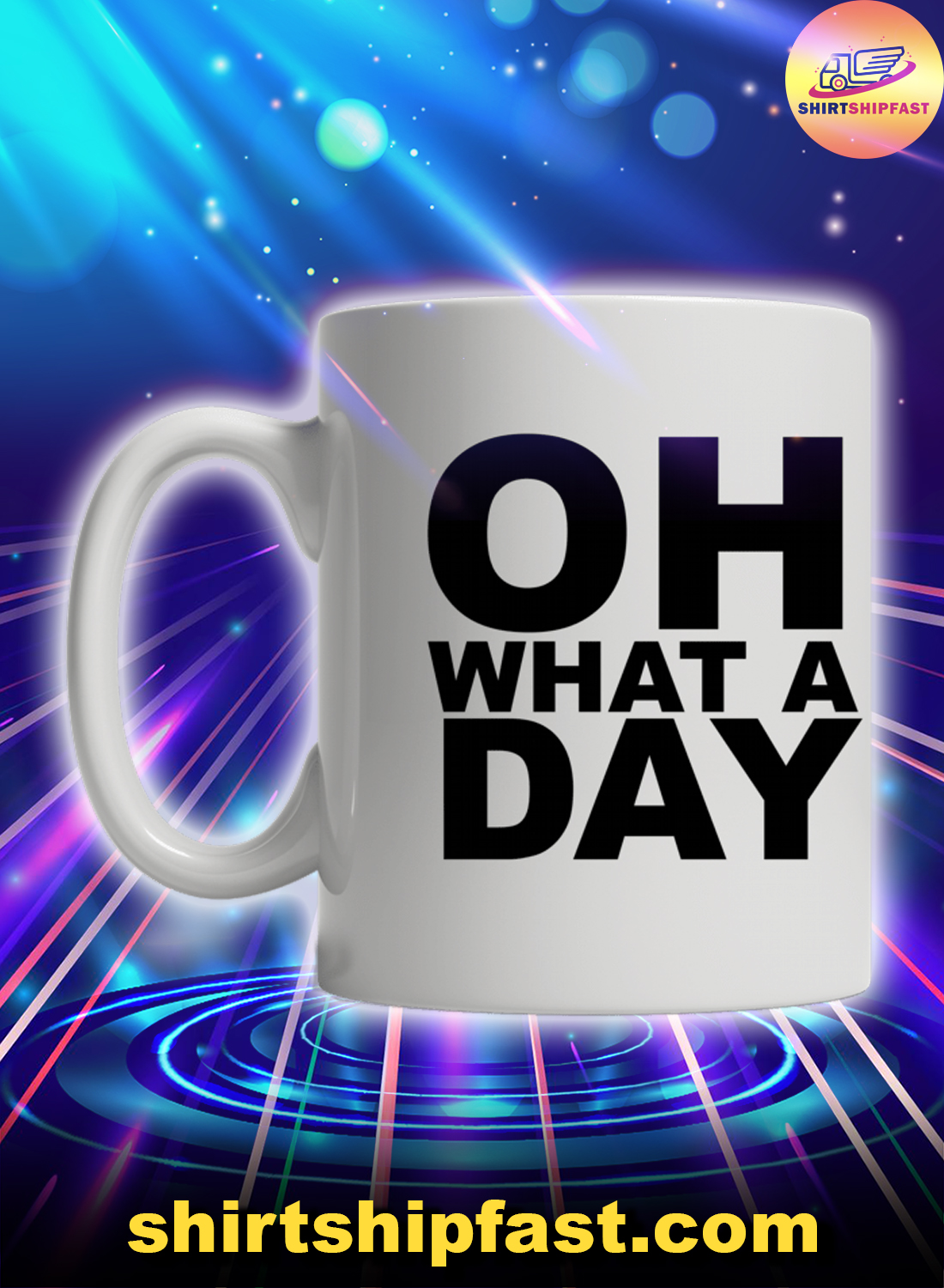 Oh What a day mug