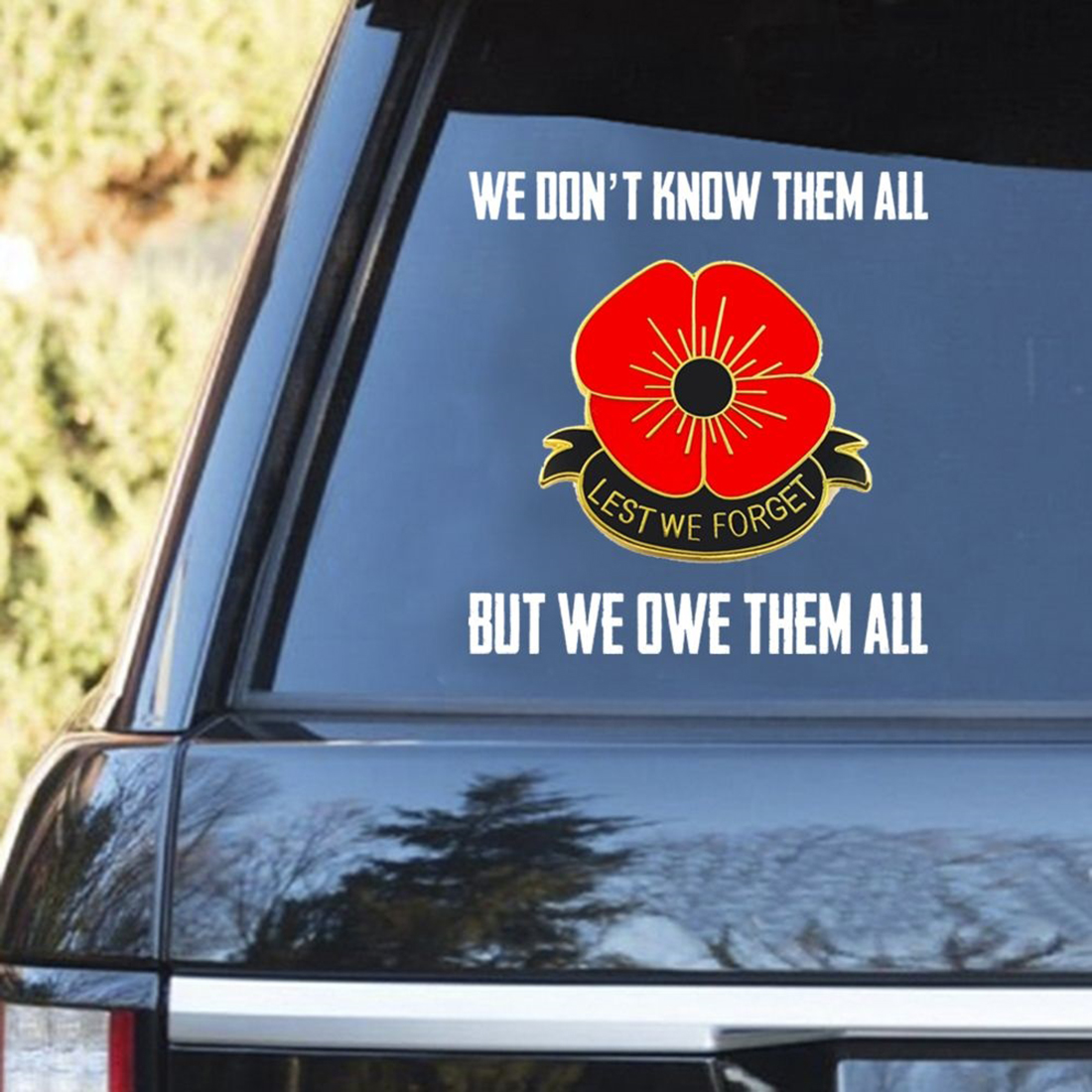 Remembrance Day We don't know them all but we owe them all Decal