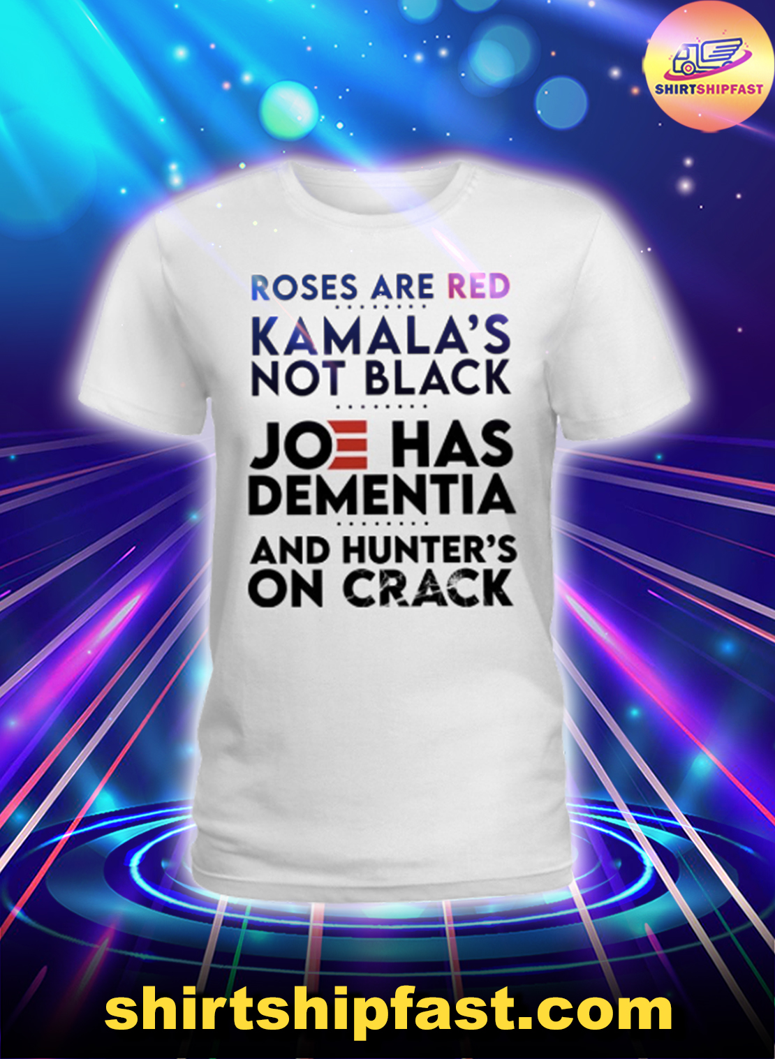 Roses are red Kamala's not black Joe has Dementia and hunter's on crack lady shirt