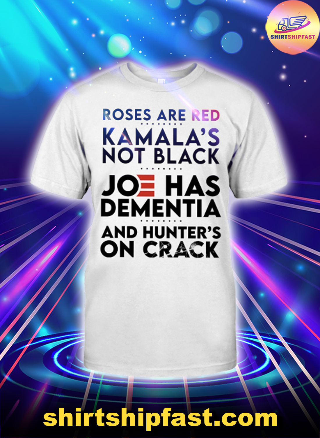 Roses are red Kamala's not black Joe has Dementia and hunter's on crack shirt