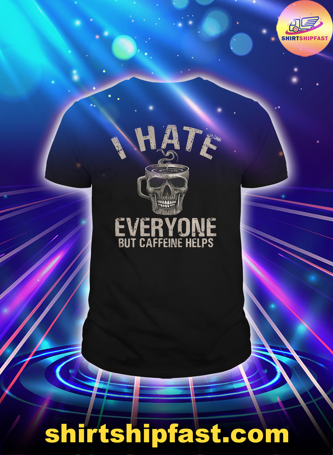 Skull cup I hate everyone but caffeine helps shirt