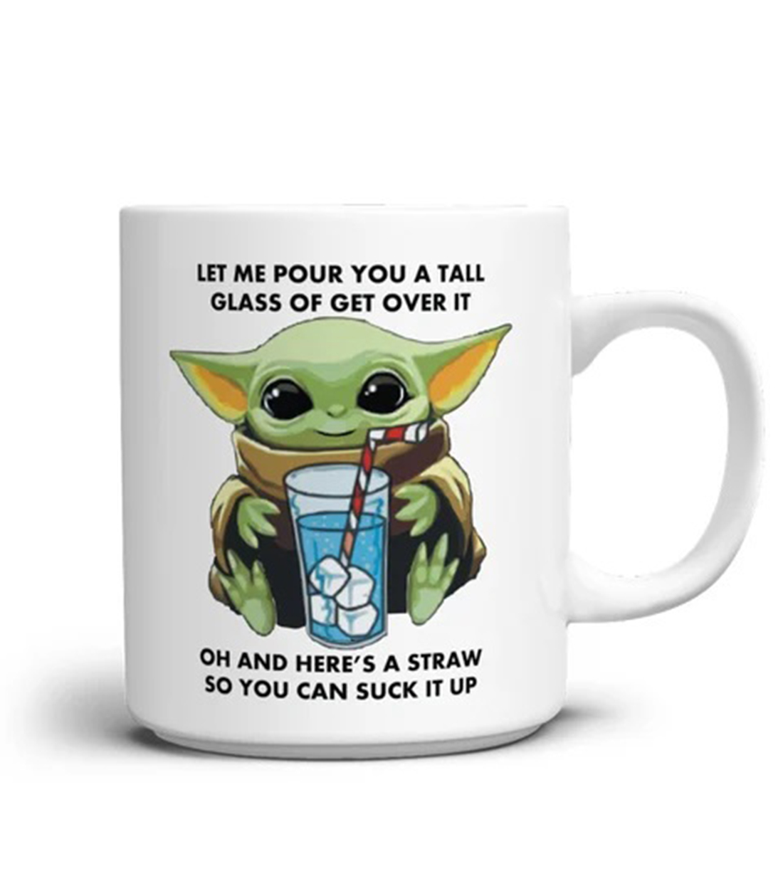 Baby Yoda Let me pour you a tall glass of get over it mug