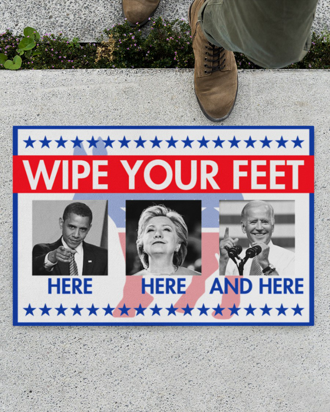 Barrack Obama Hillary Clinton Joe Biden Wipe your feet here here and here doormat - Picture 1