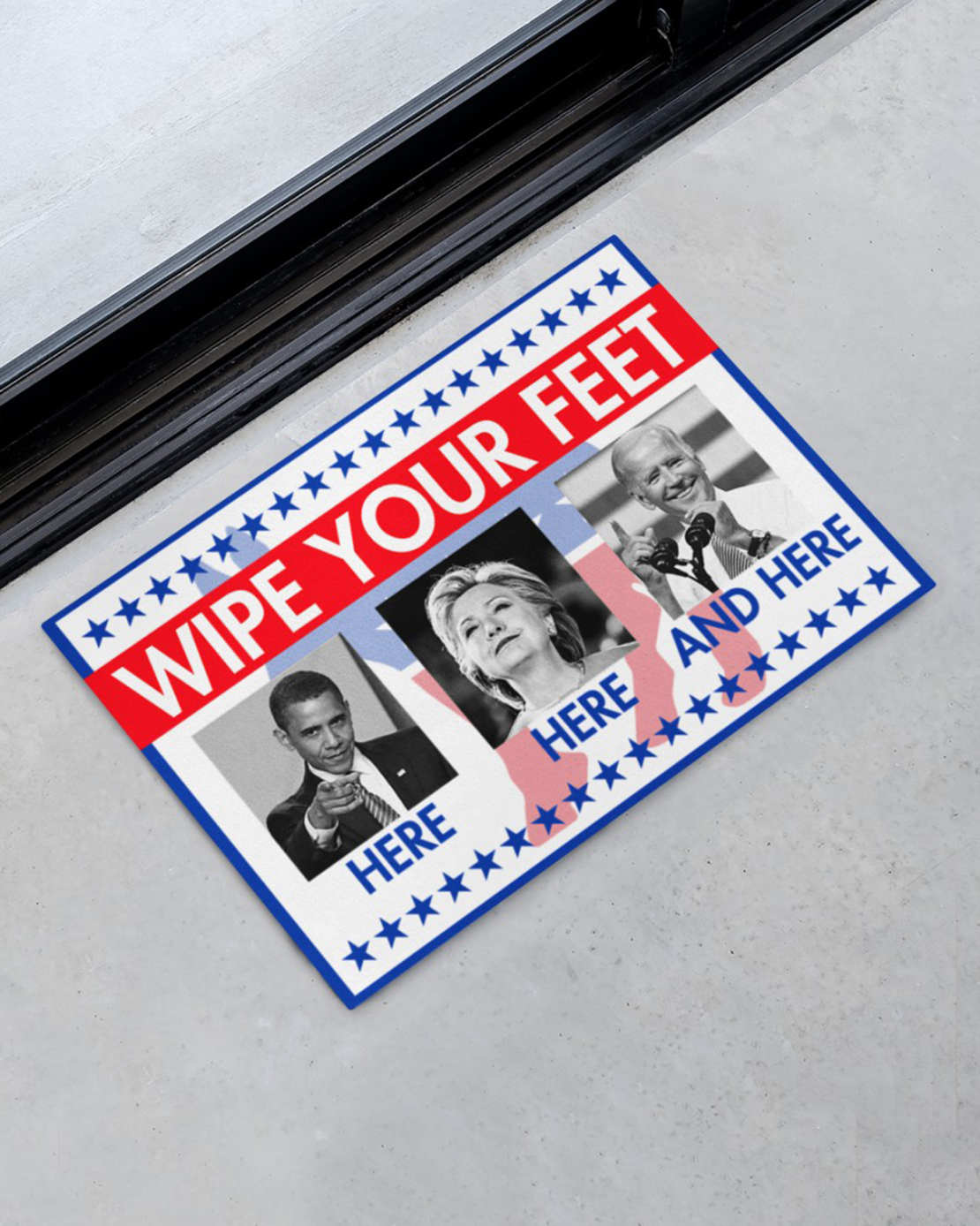 Barrack Obama Hillary Clinton Joe Biden Wipe your feet here here and here doormat - Picture 2