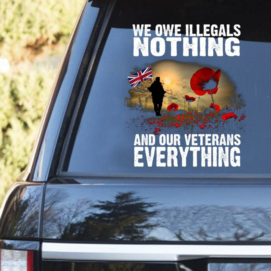 British Army We owe illegals nothing and our veterans everthing decal sticker - Picture 1