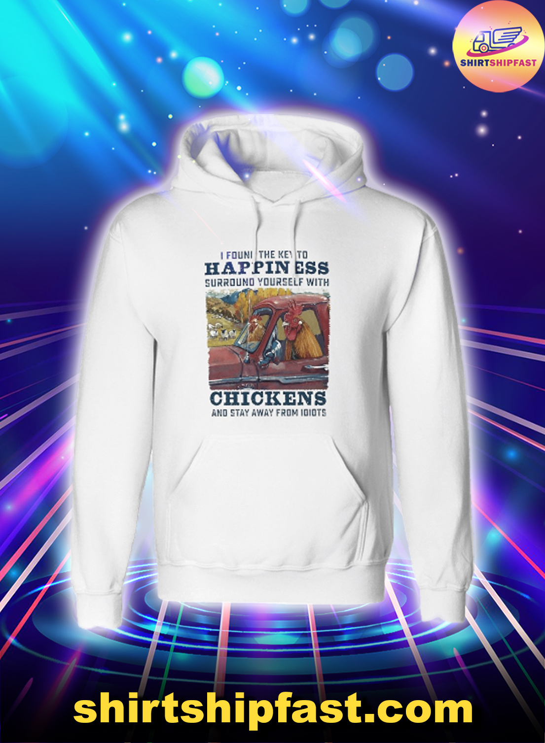 Chicken I found the key to happiness hoodie
