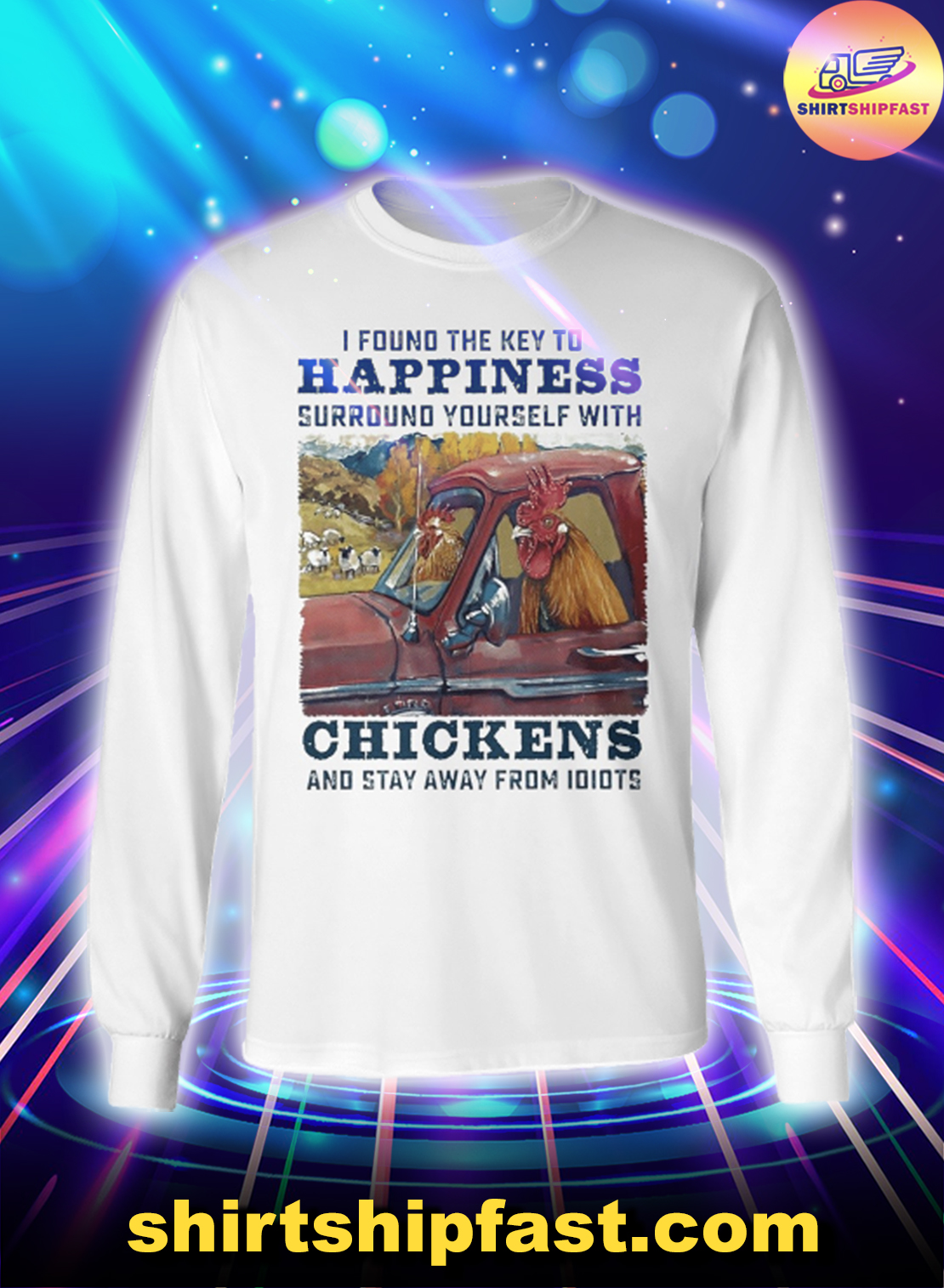 Chicken I found the key to happiness long sleeve tee