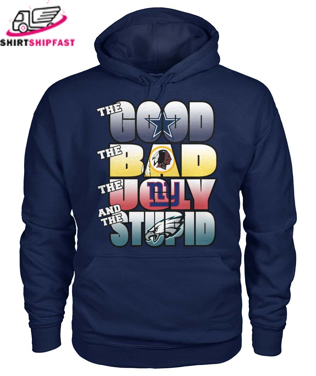 Cowboys The Good Redskins The Bad New York Giants The Ugly And Philadelphia Eagles The Stupid hoodie