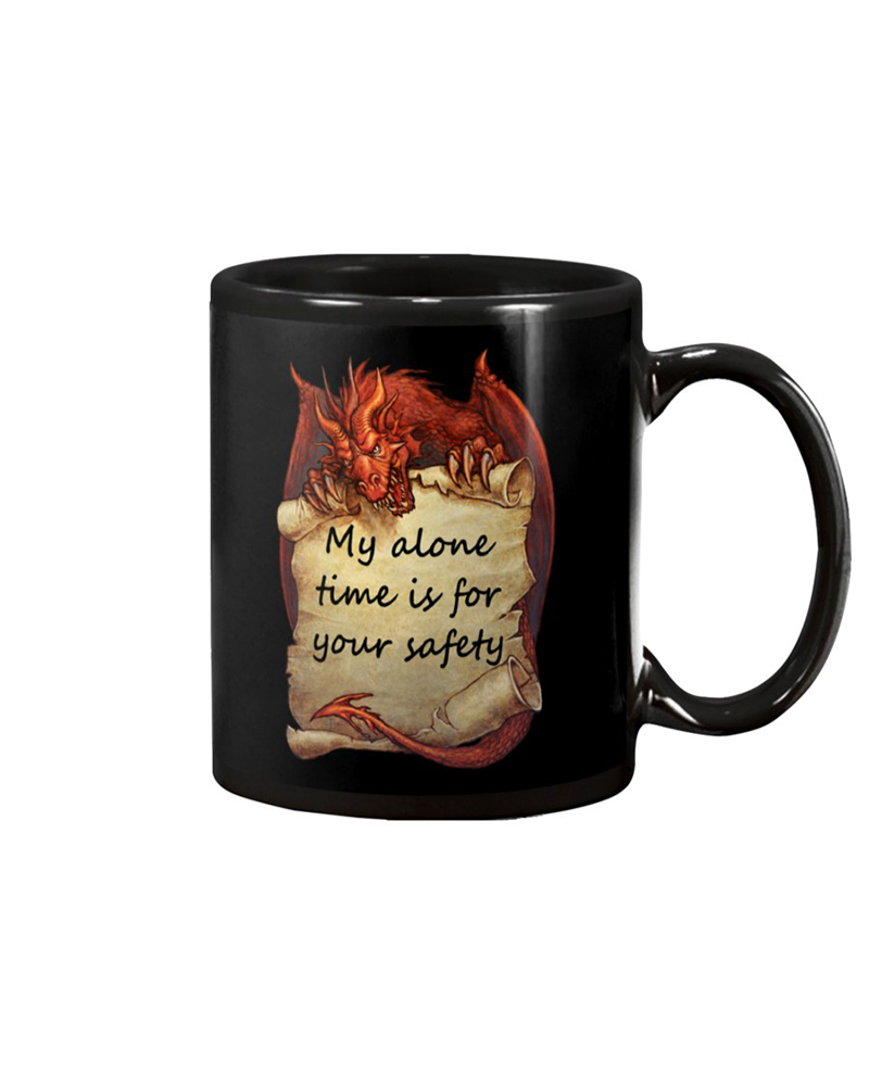Dragon my alone time is for your safety mug