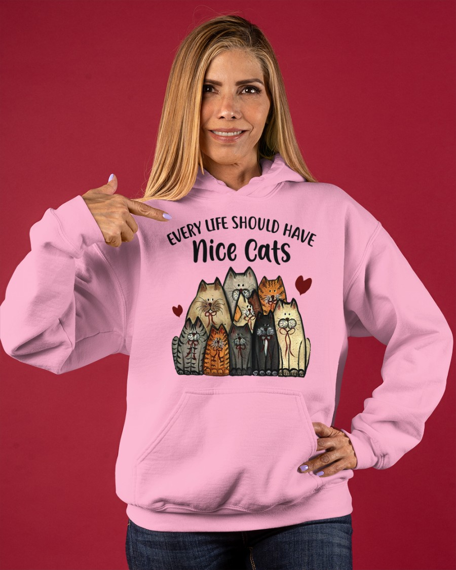 Every life should have nice cats hoodie