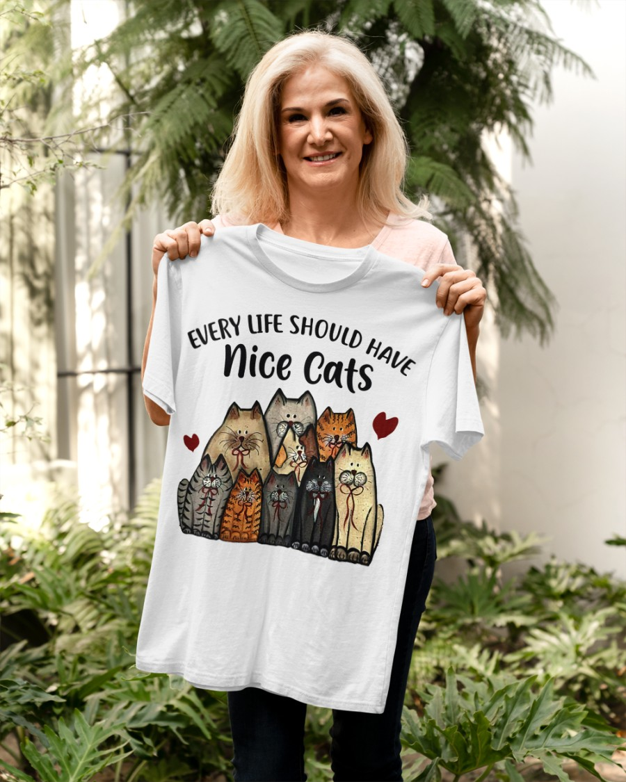 Every life should have nice cats shirt