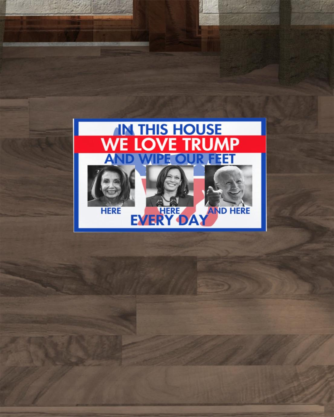 In this house we love Trump and wipe our feet every day doormat - Picture 1