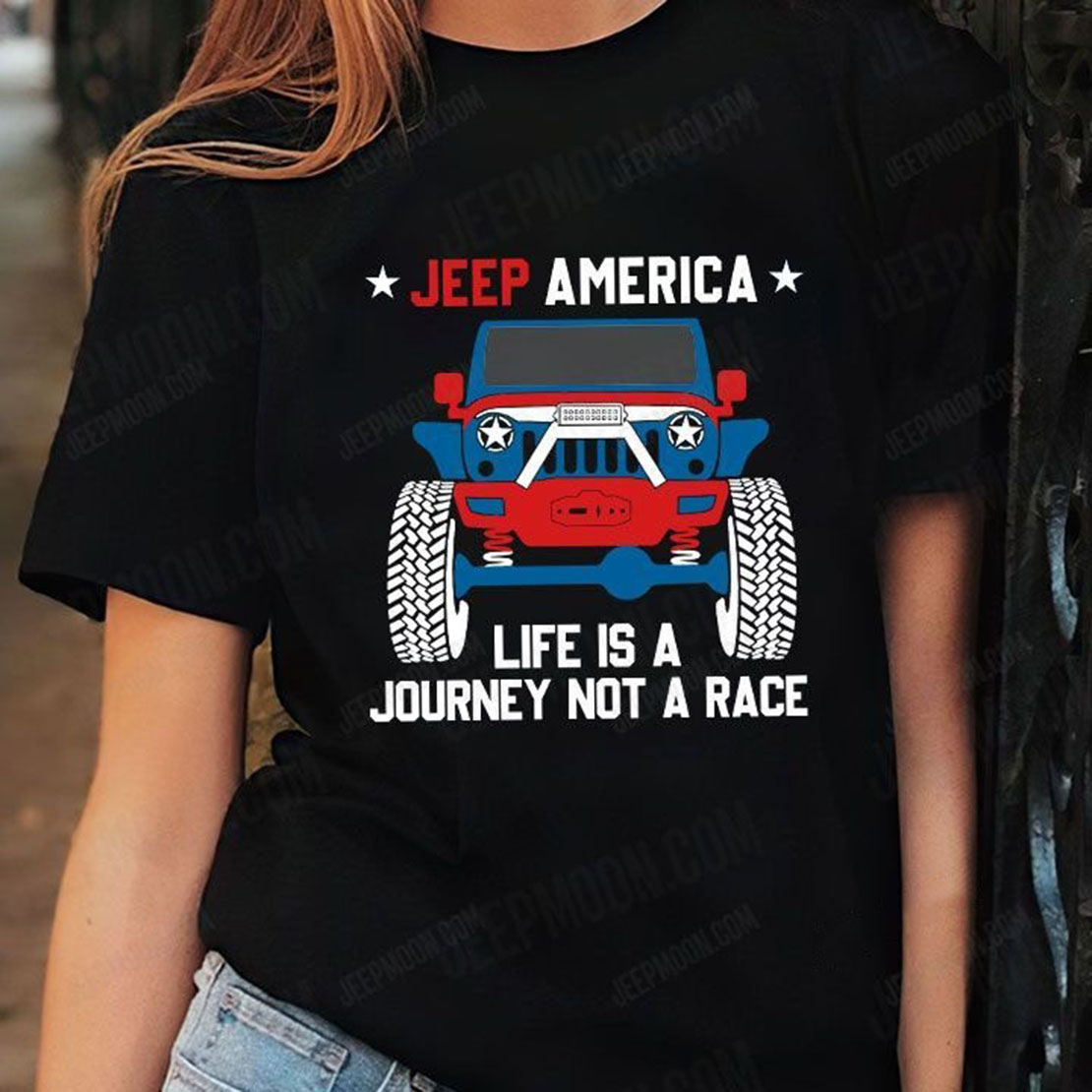 Jeep America Life is a journey not a race lady shirt