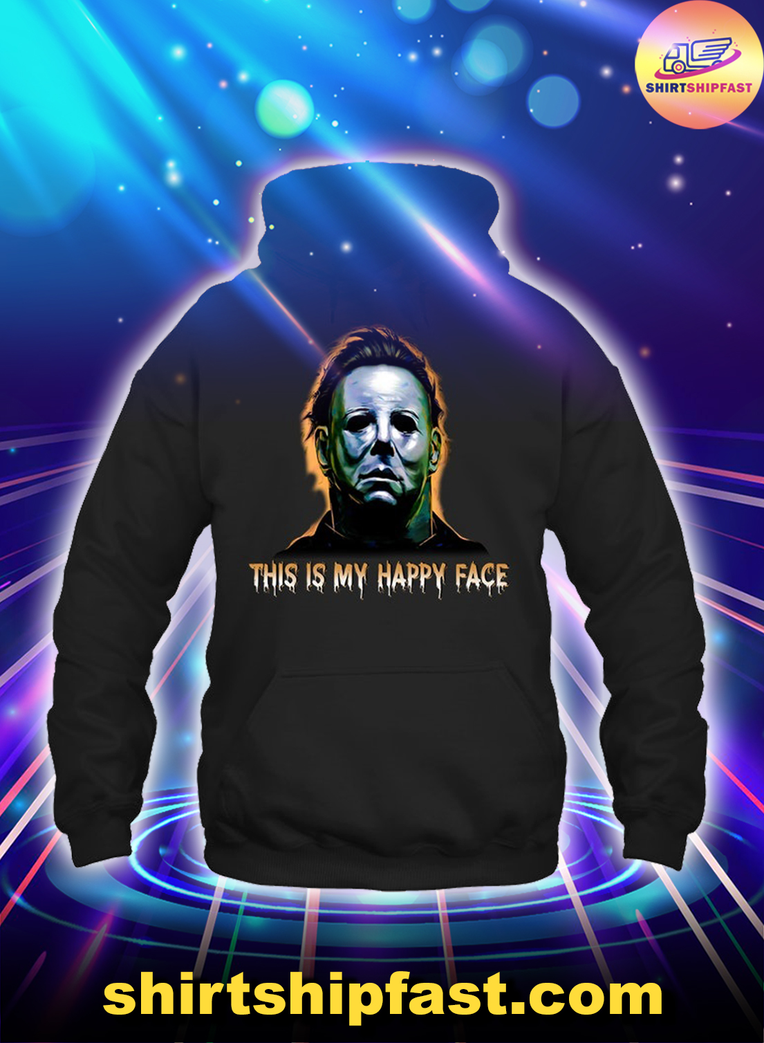 Michael Myers This Is My Happy Face hoodie